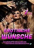 Erotische Wünsche: Eine heiße Sammlung erotischer Kurzgeschichten, 7 Bücher in einem!