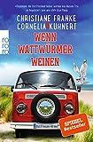 Wenn Wattwürmer weinen: Ein Ostfriesen-Krimi (Henner, Rudi und Rosa, Band 8) von Christiane Franke