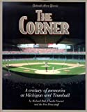 The Corner: A Century of Memories at Michigan and Trumbull (Honoring a Detroit Legend)