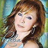 Songtexte von Reba McEntire - Keep On Loving You
