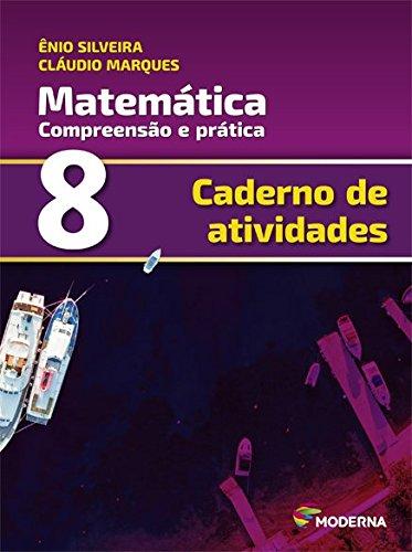 Matemática. Compreensão e Prática - Caderno de Atividades 8º Ano