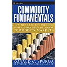 Commodity Fundamentals: How to Trade the Precious Metals, Energy, Grain, and Tropical Commodity Markets (Wiley Trading)
