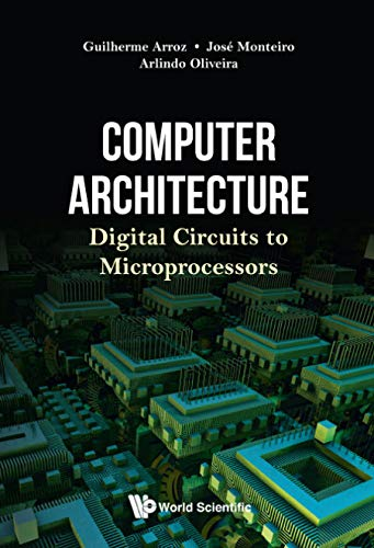 Computer Architecture: Digital Circuits To Microprocessors (Computer Engineering) (English Edition)