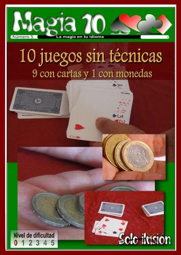 10 trucos sin manipulación: 9 de cartas y 1 con monedas (Magia 10 nº 5)
