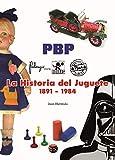 PBP La Historia del Juguete, 1891 a 1984