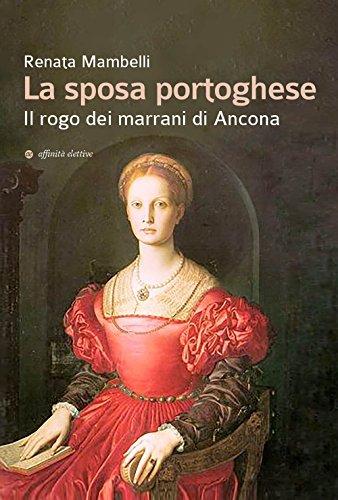 La sposa portoghese. Il rogo dei marrani di Ancona