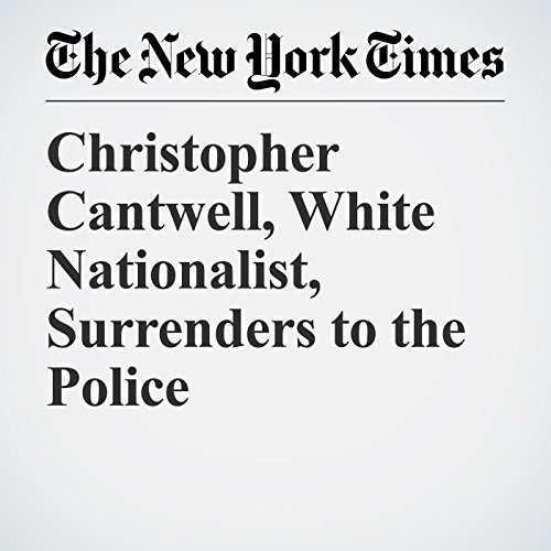 Christopher Cantwell, White Nationalist, Surrenders to the Police copertina