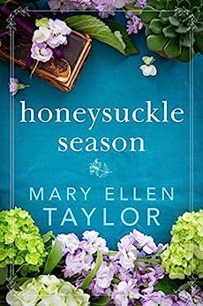 Honeysuckle Season by [Mary Ellen Taylor]