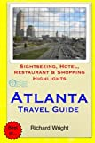 Atlanta Travel Guide: Sightseeing, Hotel, Restaurant & Shopping Highlights