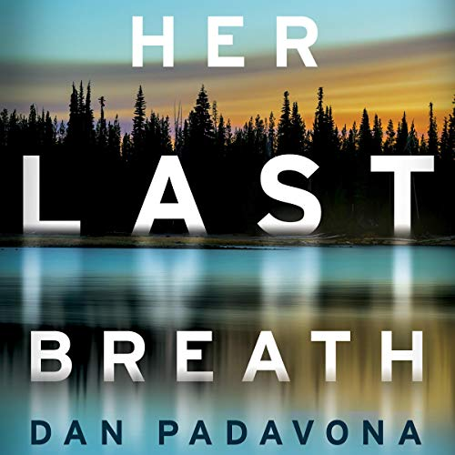 Her Last Breath Audiobook By Dan Padavona cover art