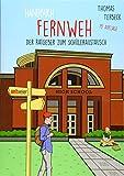 Handbuch Fernweh. Der Ratgeber zum Schüleraustausch: Mit übersichtlichen Preis-Leistungs-Tabellen von High-School-Programmen für 20 Gastländer