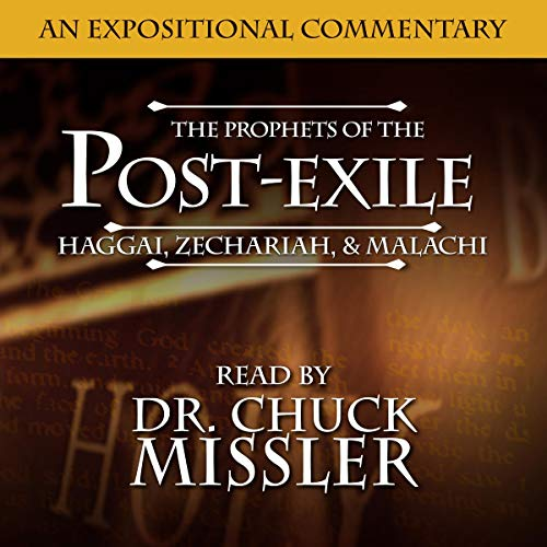 The Prophets of the Post Exile Audiobook By Chuck Missler cover art