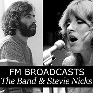 FM Broadcasts The Band & Stevie Nicks