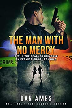 The Jack Reacher Cases (The Man With No Mercy) by [Dan Ames]