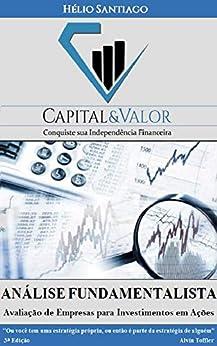 Análise Fundamentalista: Avaliação de Empresas para Investimento em Ações por [Hélio Santiago]