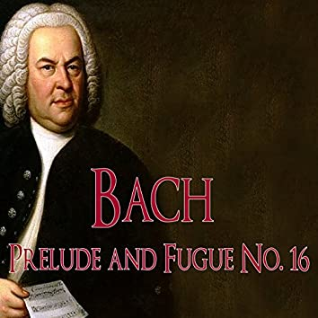 Bach: Prelude and Fugue No. 16, BWV 861