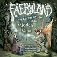Faeryland: The Secret World of the Hidden Ones