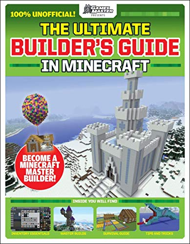 The GamesMasters Presents: Ultimate Minecraft Builder's Guide (Media tie-in)