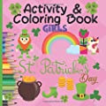 St. Patrick's Day Activity & Coloring Book: Girls St. Patrick's Day Gift. NEW, original, cute. Girls Activity Book (St. Patrick's Activity)