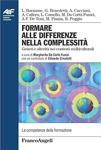Formare alle differenze nella complessità. Generi e alterità nei contesti multiculturali (Ass. italiana formatori Vol. 16) (Italian Edition)