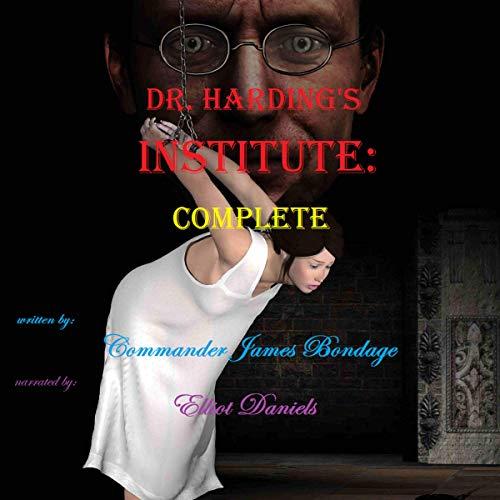 Dr. Harding's Institute: Complete audiobook cover art