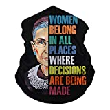 Women Belong in All Places Ruth-Bader Gins-Burg RBG Multifunctional Bandana Face Coverings Balaclava Scarf Neck Headwear