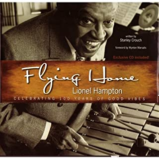 Flying home Lionel Hampton: Celebrating 100 years of good vibes, exclusive CD included!
