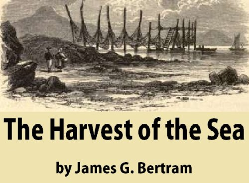 The Harvest of the Sea : a Contribution to the Natural and Economic History of the British Food Fish (English Edition)