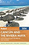 Fodor's Cancun and the Riviera Maya: with Cozumel and the Best of the Yucatan (Full-color Travel Guide)