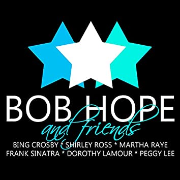 Bob Hope and Friends