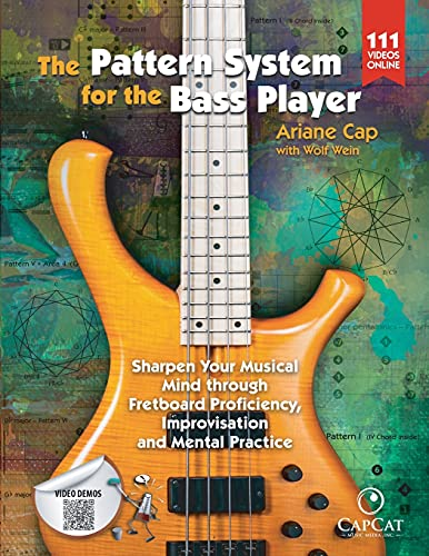 The Pattern System for the Bass Player: Sharpen Your Musical Mind through Fretboard Proficiency, Improvisation and Mental Practice