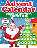 Advent Calendar Christmas Countdown Coloring Book for Kids and Toddlers: Count down with Santa, Elf, Reindeer and Gingerbread Man Calendar with ... and Boys - Gift for Kid Fun for Whole Family