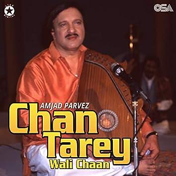 Chan Tarey Wali Chaan