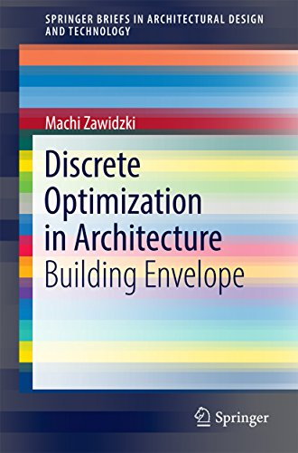 Discrete Optimization in Architecture: Building Envelope (SpringerBriefs in Architectural Design and Technology) (English Edition)