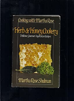 Herb and Honey Cookery: Delicious Gourmet Vegetarian Recipes 0722510500 Book Cover