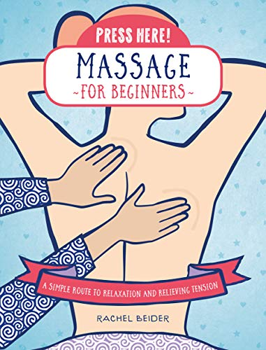Press Here! Massage for Beginners:A Simple Route to Relaxation and Releasing Tension (English Edition)