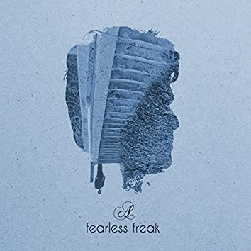 A fearless freak