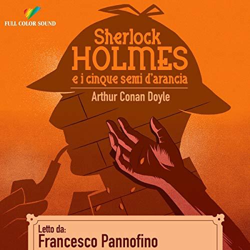 Sherlock Holmes e i cinque semi d'arancia audiobook cover art
