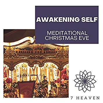 Awakening Self - Meditational Christmas Eve