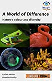 A World of Difference: Nature's colour and diversity (English Edition)