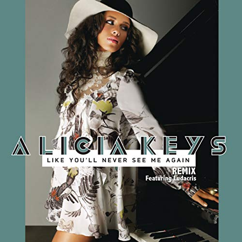 Alicia Keys – Like You'll Never See Me Again (Remix)