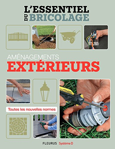 L'essentiel du bricolage - Aménagements extérieurs