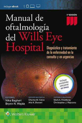 Manual de Oftalmologia del Wills Eye Hospital: Diagnóstico y tratamiento de la enfermedad en la con
