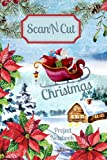 ScanNCut Project Notebook: Christmas Santa Sleigh Book For Brother ScanNCut CM300, CM600, CM900, SDX900, SDX1200 Users: 100 Pages: Gift Idea for Crafters