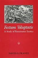 Festum Voluptatis: A Study of Renaissance Erotica