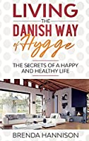 Living The Danish Way Of HYGGE: Thе Sеcrеts of a Happy and Healthy Life