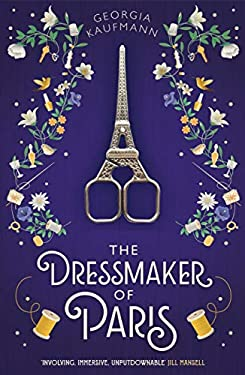 The Dressmaker of Paris: 'A story of loss and escape, redemption and forgiveness. Fans of Lucinda Riley will adore it' (Sunday Express)