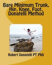 Bare Minimum Trunk, Hip, Knee, Foot Donatelli Method (Bare Minimum Series)