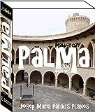 Mallorca: Palma (200 imatges) (Catalan Edition)