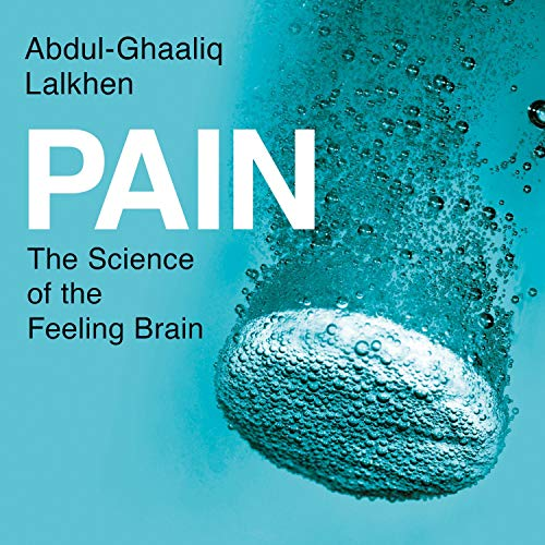 Pain: The Science of the Feeling Brain